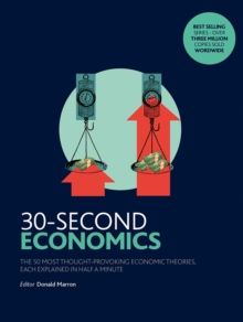 30-Second Economics : The 50 Most Thought-Provoking Economic Theories, Each Explained in Half a Minute, Hardback Book