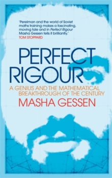 Perfect Rigour : A Genius and the Mathematical Breakthrough of a Lifetime, Hardback Book