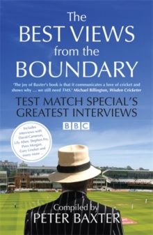The Best Views from the Boundary : Test Match Special's Greatest Interviews, Paperback Book