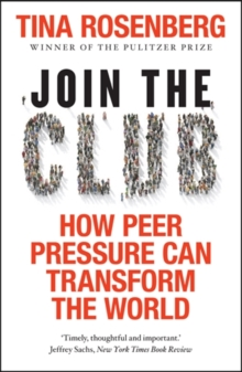 Join the Club : How Peer Pressure Can Transform the World, Paperback / softback Book