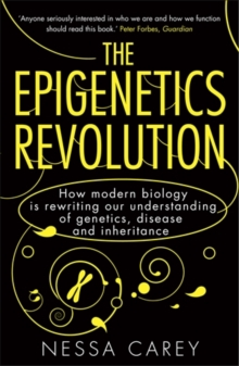 The Epigenetics Revolution : How Modern Biology is Rewriting Our Understanding of Genetics, Disease and Inheritance, Paperback / softback Book
