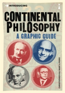 Introducing Continental Philosophy : A Graphic Guide, Paperback / softback Book