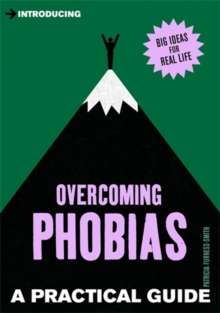 Introducing Overcoming Phobias : A Practical Guide, Paperback Book