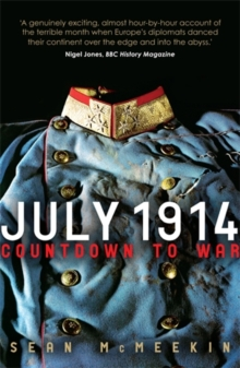 July 1914 : Countdown to War, Paperback Book