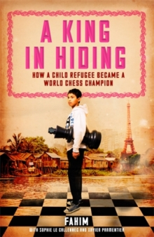 A King in Hiding : How a Child Refugee Became a World Chess Champion, Paperback Book