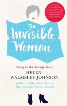 The Invisible Woman : Taking on the Vintage Years, Paperback / softback Book