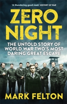Zero Night : The Untold Story of the Second World War's Most Daring Great Escape, Paperback Book