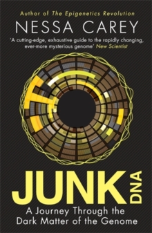 Junk DNA : A Journey Through the Dark Matter of the Genome, Paperback / softback Book