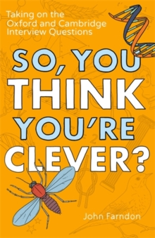 So, You Think You're Clever? : Taking on the Oxford and Cambridge Questions, Paperback Book