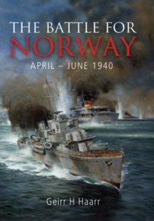 The Battle for Norway April - June 1940, Hardback Book