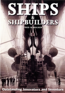 Ships and Shipbuilders : Pioneers of Design and Construction, Hardback Book