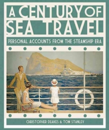 Century of Sea Travel: Personal Accounts from the Steamship Era, Hardback Book