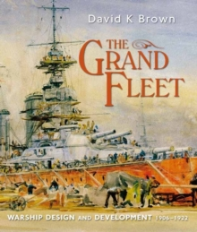 The Grand Fleet : Warship Design and Development 1906-1922, Paperback Book