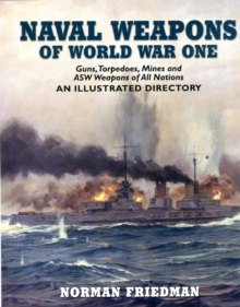 Naval Weapons of World War One, Hardback Book