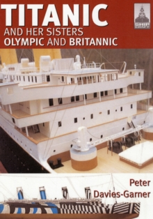 Shipcraft 18: Titanic and Her Sisters Olympic and Britannic, Paperback / softback Book