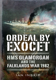 Ordeal by Exocet : HMS Glamorgan and the Falklands War 1982, Paperback Book