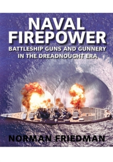 Naval Firepower : Battleship Guns and Gunnery in the Dreadnought Era, Paperback Book