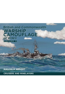 British and Commonwealth Warship Camouflage of WW II : Cruisers and Minelayers Volume III, Hardback Book