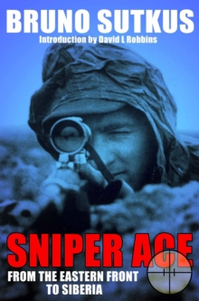Sniper Ace : From the Eastern Front to Siberia, Hardback Book