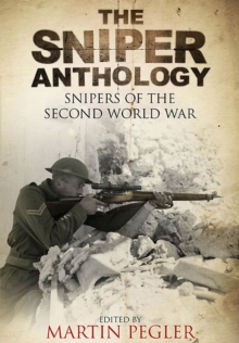 Sniper Anthology: Snipers of the Second World War, Hardback Book