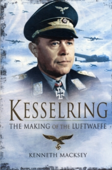 Kesselring: The Making of the Luftwaffe, Paperback / softback Book