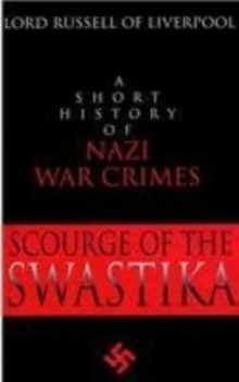 The Scourge of the Swastika : A Short History of Nazi War Crimes, Paperback Book