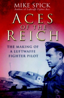 Aces of the Reich : The Making of a Luftwaffe Fighter Pilot, Paperback / softback Book