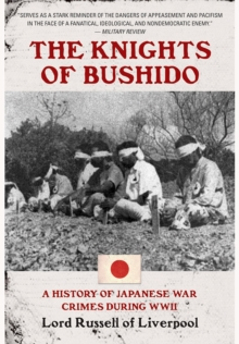 The Knights of Bushido : A History of Japanese War Crimes During World War II, Paperback Book