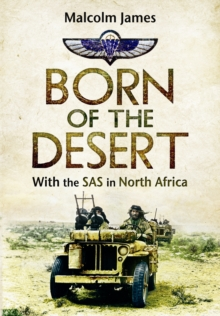 Born of the Desert : With the SAS in North Africa, Paperback Book