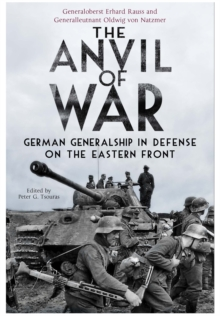 Anvil of War: German Generalship in Defence on the Eastern Front, Paperback / softback Book