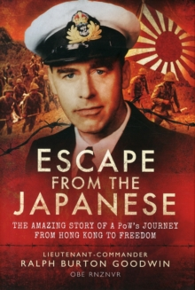 Escape from the Japanese : The Amazing Tale of a Pow's Journey from Hong Kong to Freedom, Hardback Book