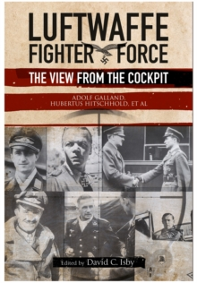 Luftwaffe Fighter Force : The View from the Cockpit, Paperback / softback Book