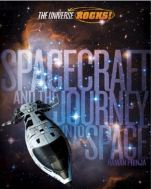 The Universe Rocks: Spacecraft and the Journey into Space, Paperback Book