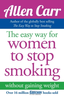 Allen Carr's Easy Way for Women to Stop Smoking, Paperback / softback Book