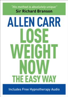 Allen Carr Lose Weight Now the Easy Way, Paperback / softback Book