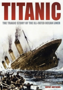 Titanic : The Tragic Story of the Ill-fated Ocean Liner, Paperback Book