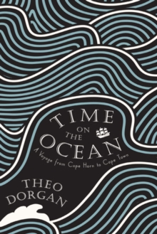 Time on the Ocean : From Cape Horn to Cape Town, Paperback / softback Book