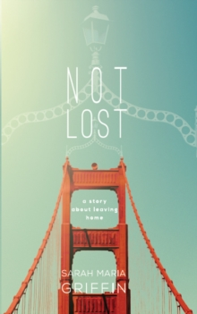 Not Lost : A Story About Leaving Home, EPUB eBook