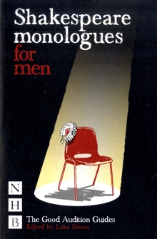Shakespeare Monologues for Men : The Good Audition Guides, Paperback Book
