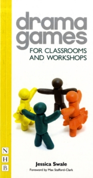 Drama Games for Classrooms and Workshops, Paperback / softback Book