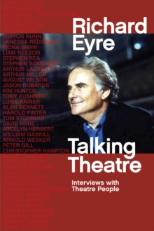 Talking Theatre : Interviews with theatre people, Hardback Book