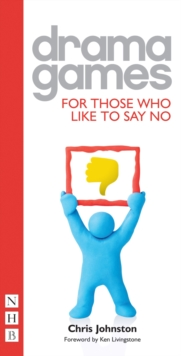 Drama Games for Those Who Like to Say 'No', Paperback Book