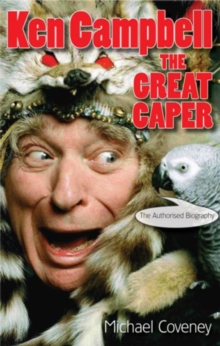 Ken Campbell : The Great Caper, Paperback Book