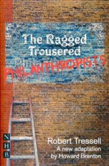 The Ragged Trousered Philanthropists (stage version, Paperback / softback Book