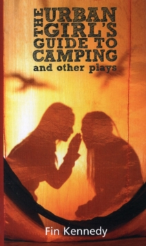 The Urbans Girl's Guide to Camping and other play's, Paperback Book