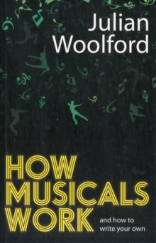 How Musicals Work, Paperback Book