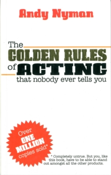 The Golden Rules of Acting that Nobody Ever Tells You, Paperback Book