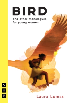 Bird and Other Monologues for Young Women, Paperback Book
