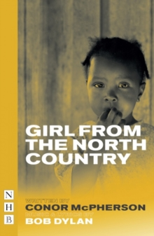 The Girl from the North Country, Paperback / softback Book