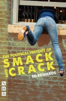 The Political History of Smack and Crack, Paperback / softback Book